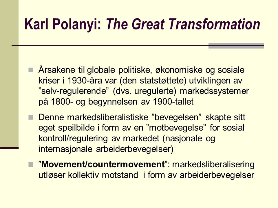 Karl Polanyi: The Great Transformation