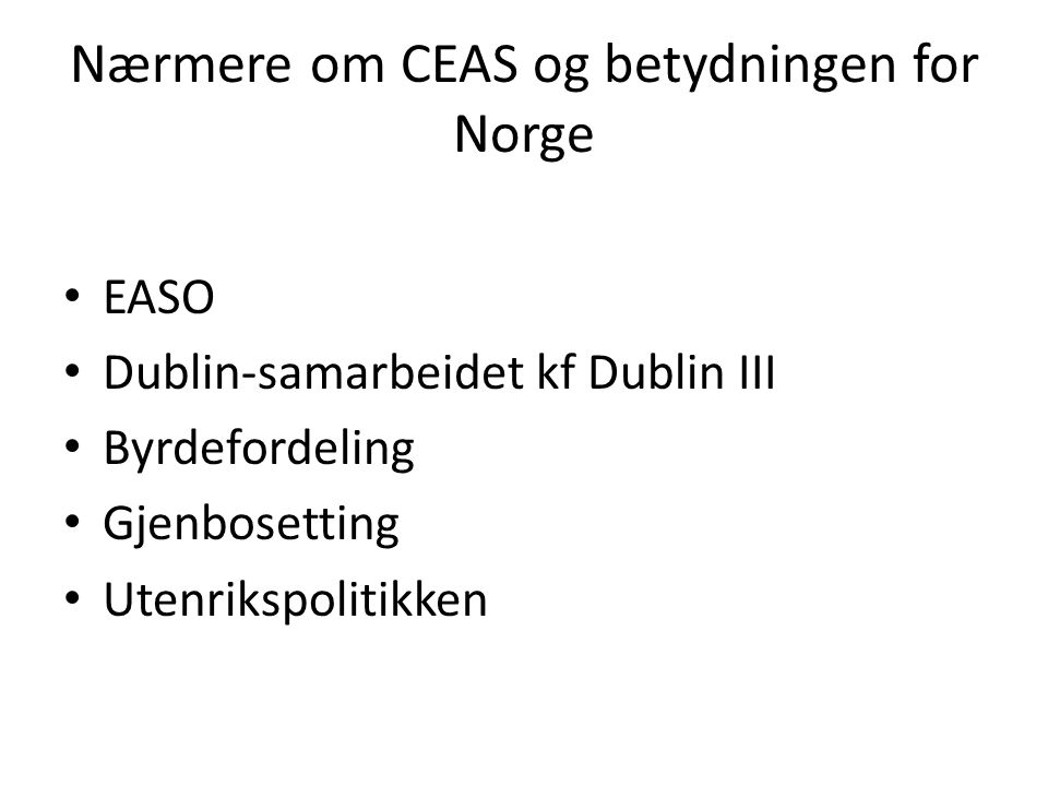 Nærmere om CEAS og betydningen for Norge