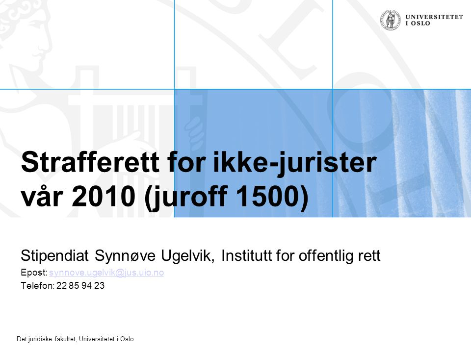 Strafferett for ikke-jurister vår 2010 (juroff 1500)