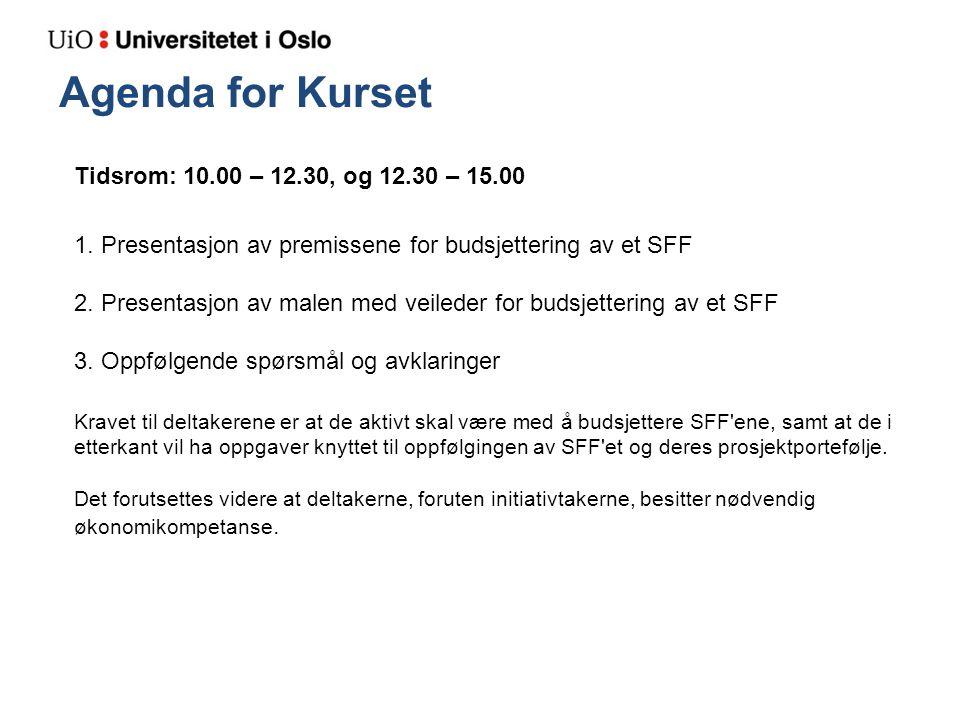 Agenda for Kurset Tidsrom: 10.00 – 12.30, og 12.30 – 15.00