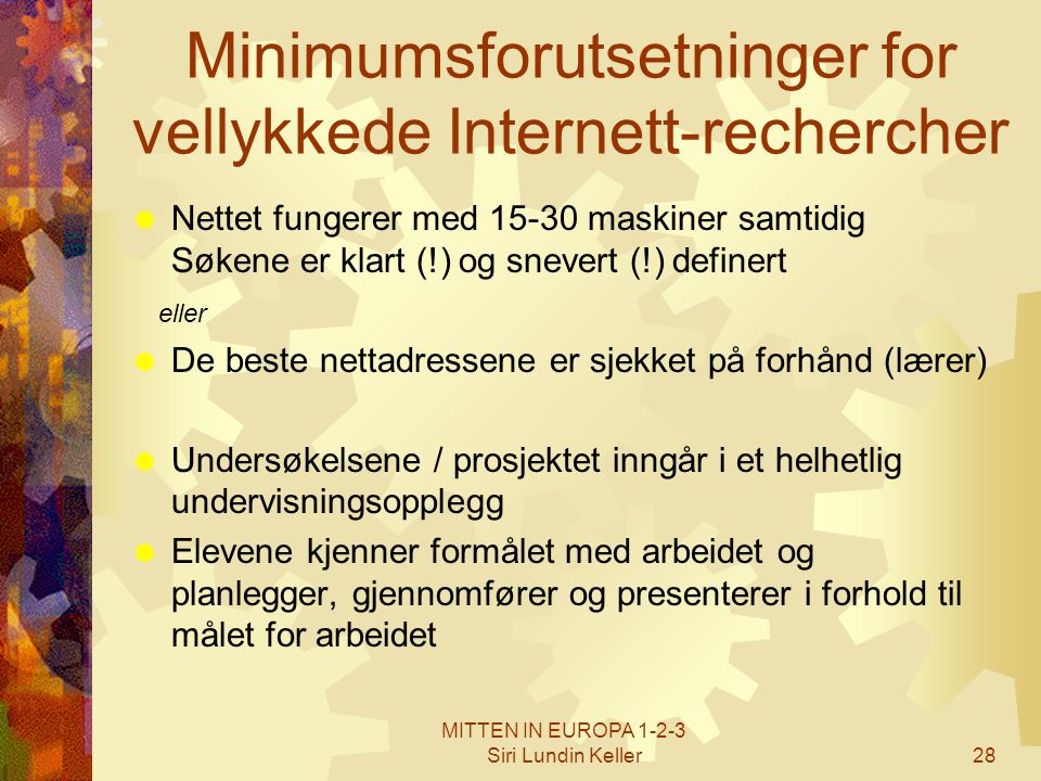 Minimumsforutsetninger for vellykkede Internett-rechercher