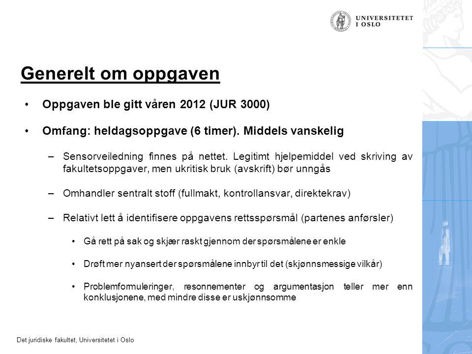 Generelt om oppgaven Oppgaven ble gitt våren 2012 (JUR 3000)