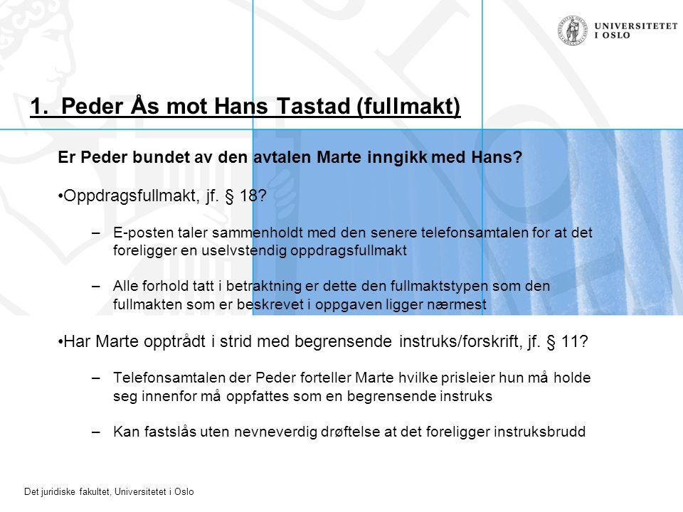 1. Peder Ås mot Hans Tastad (fullmakt)
