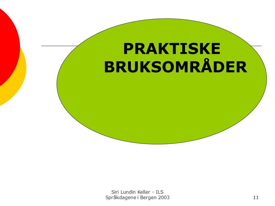 PRAKTISKE BRUKSOMRÅDER