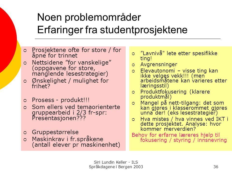 Noen problemområder Erfaringer fra studentprosjektene