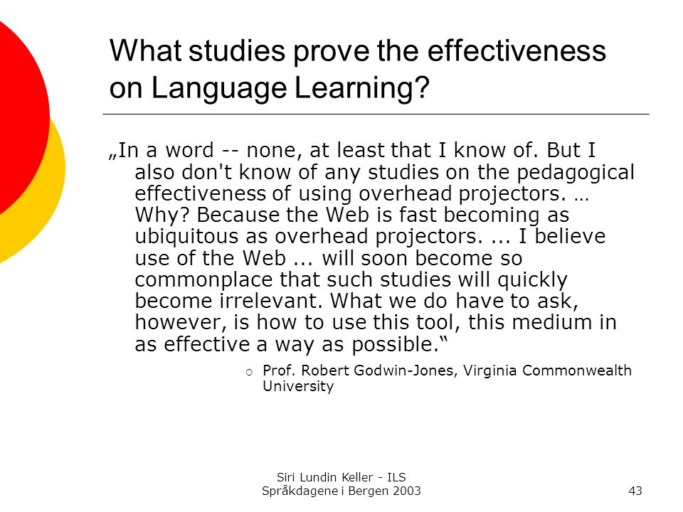 What studies prove the effectiveness on Language Learning