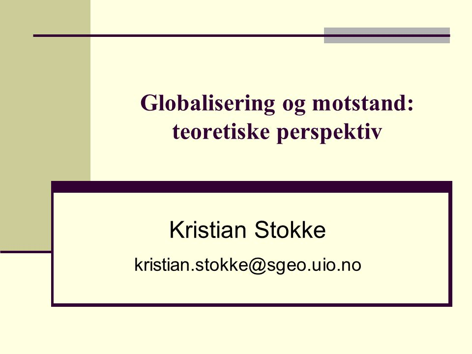 Globalisering og motstand: teoretiske perspektiv