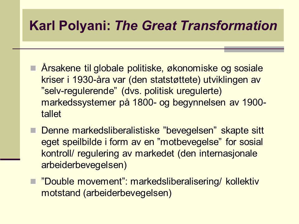 Karl Polyani: The Great Transformation