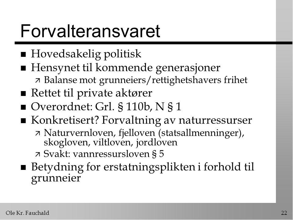 Forvalteransvaret Hovedsakelig politisk