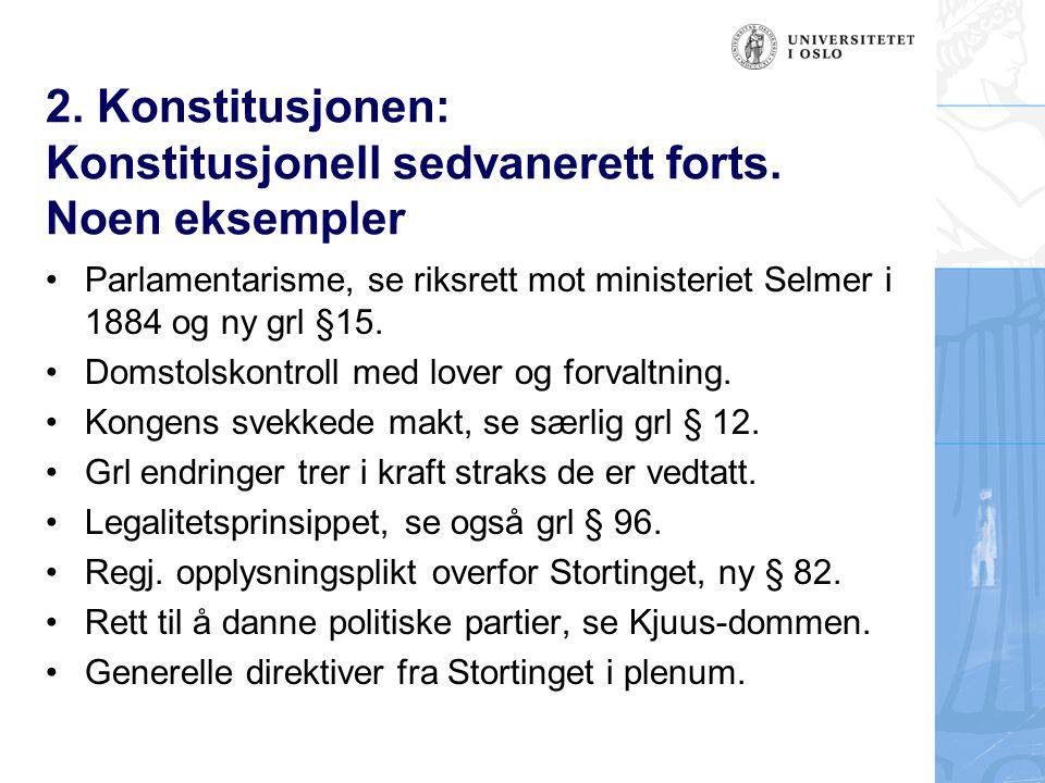 2. Konstitusjonen: Konstitusjonell sedvanerett forts. Noen eksempler