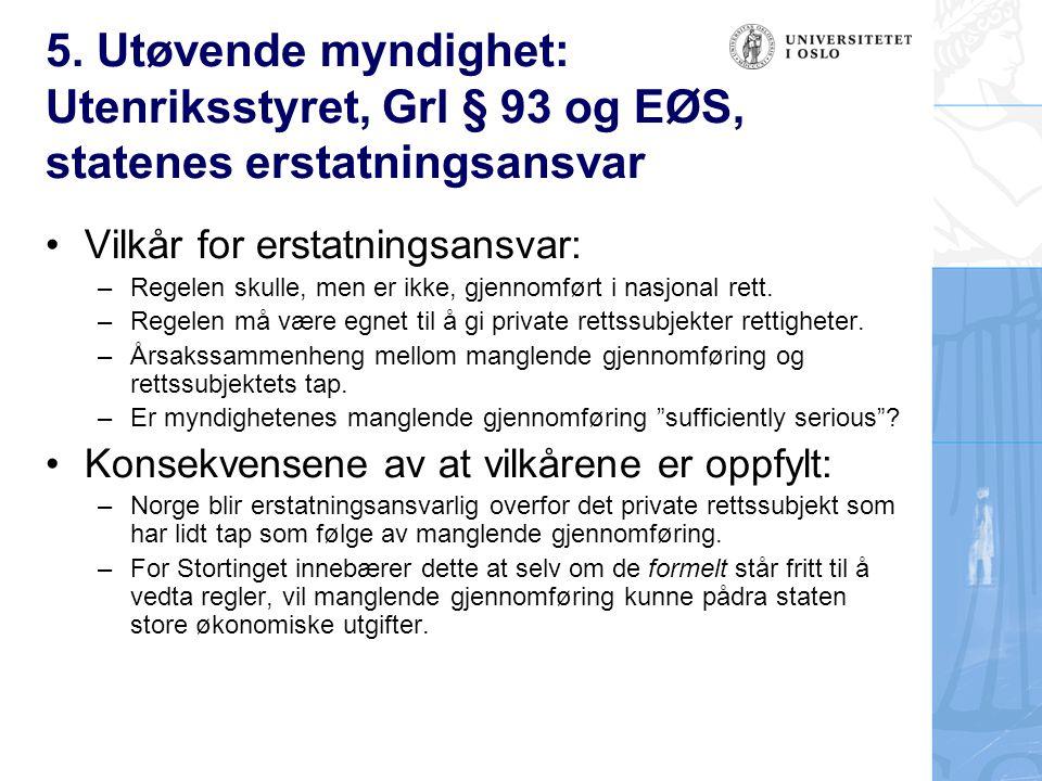 5. Utøvende myndighet: Utenriksstyret, Grl § 93 og EØS, statenes erstatningsansvar