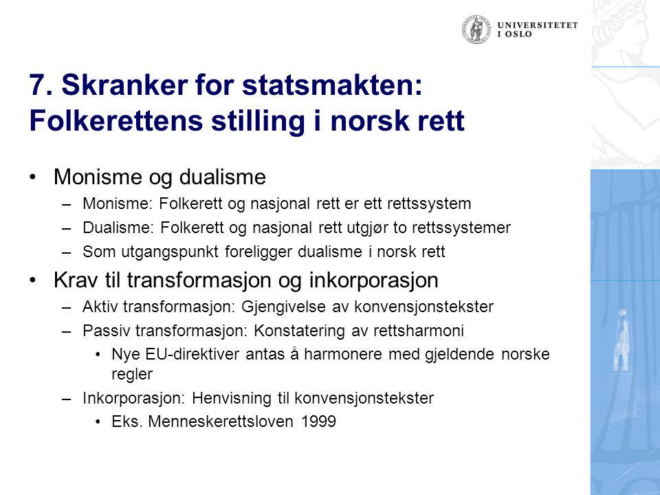 7. Skranker for statsmakten: Folkerettens stilling i norsk rett