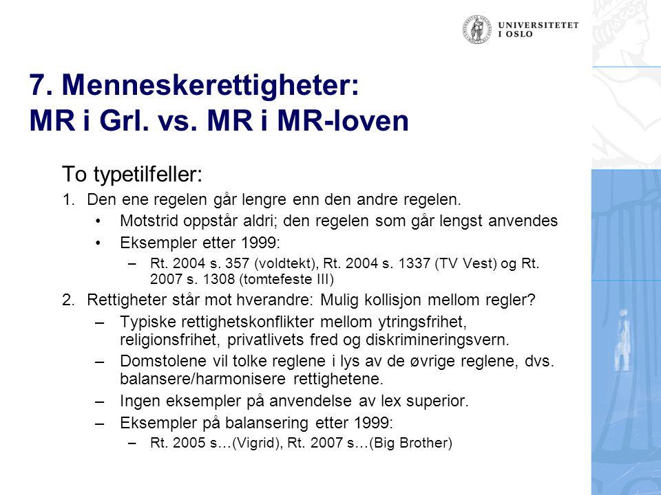 7. Menneskerettigheter: MR i Grl. vs. MR i MR-loven