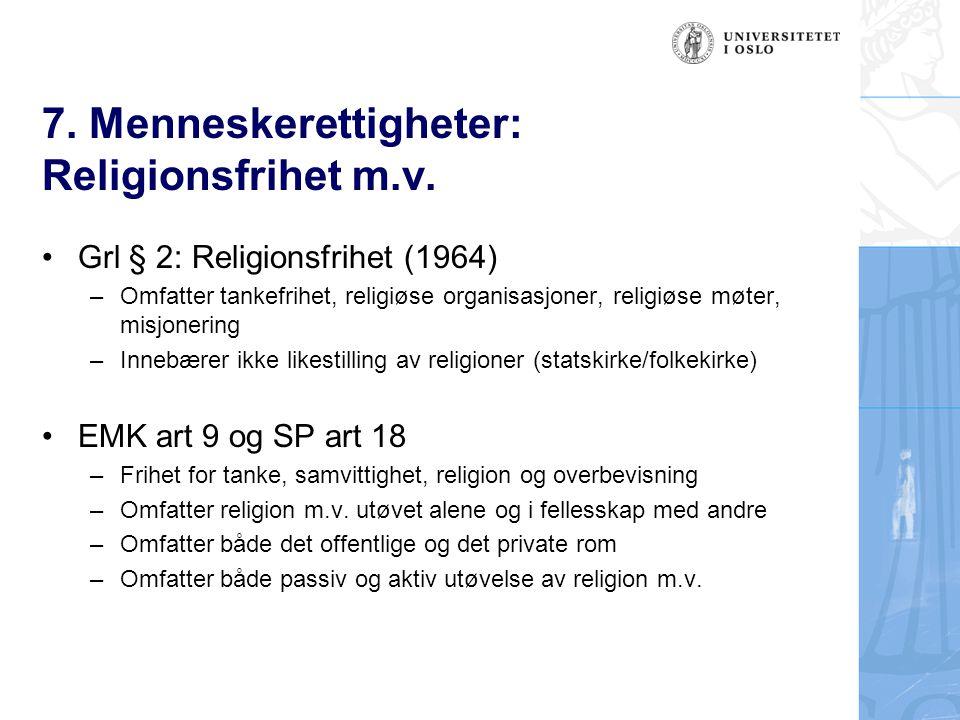 7. Menneskerettigheter: Religionsfrihet m.v.