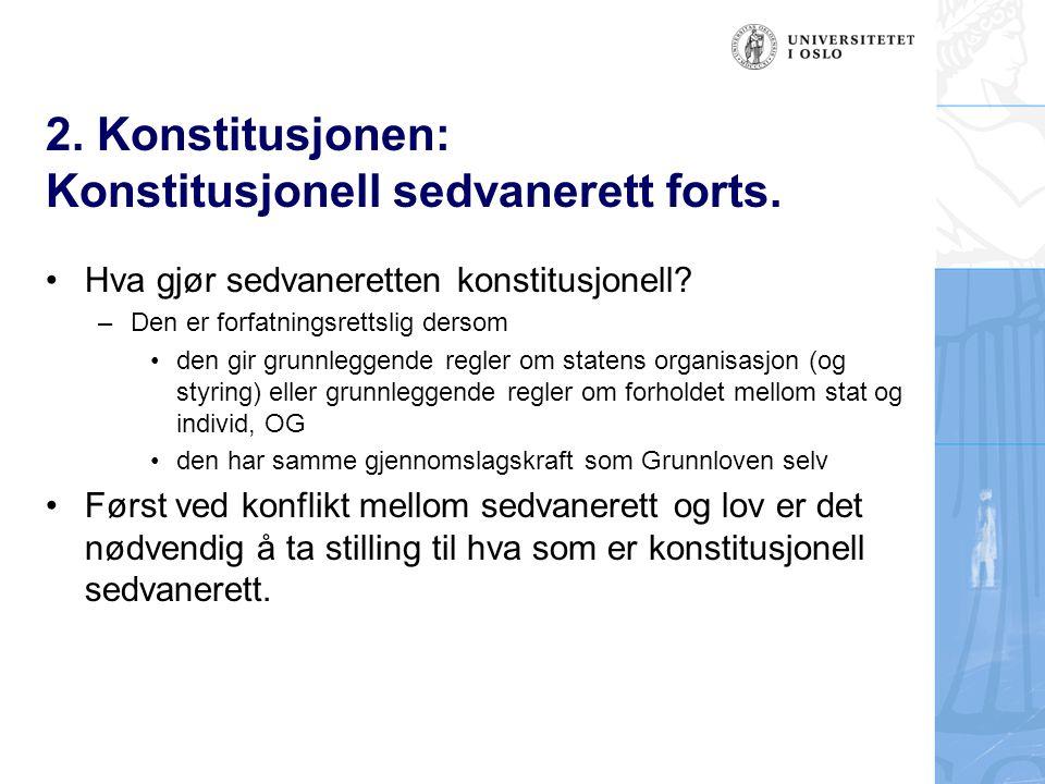 2. Konstitusjonen: Konstitusjonell sedvanerett forts.