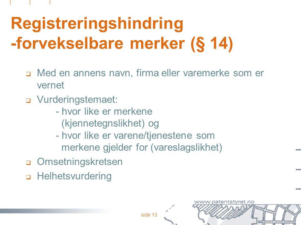 Registreringshindring -forvekselbare merker (§ 14)
