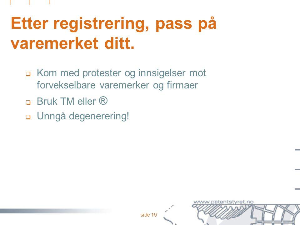 Etter registrering, pass på varemerket ditt.