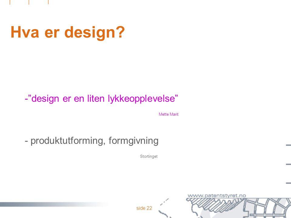Hva er design - design er en liten lykkeopplevelse Mette Marit