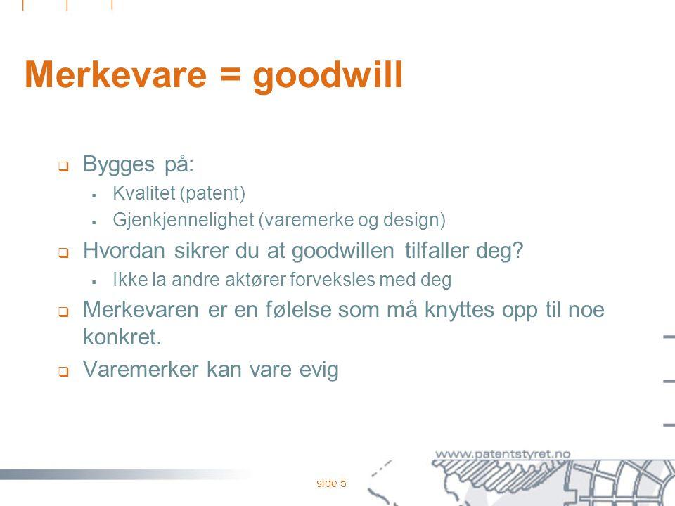 Merkevare = goodwill Bygges på: