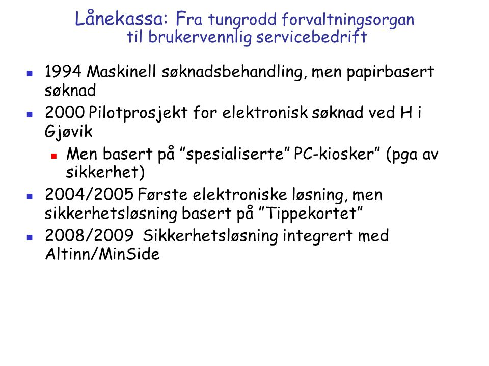 Lånekassa: Fra tungrodd forvaltningsorgan til brukervennlig servicebedrift