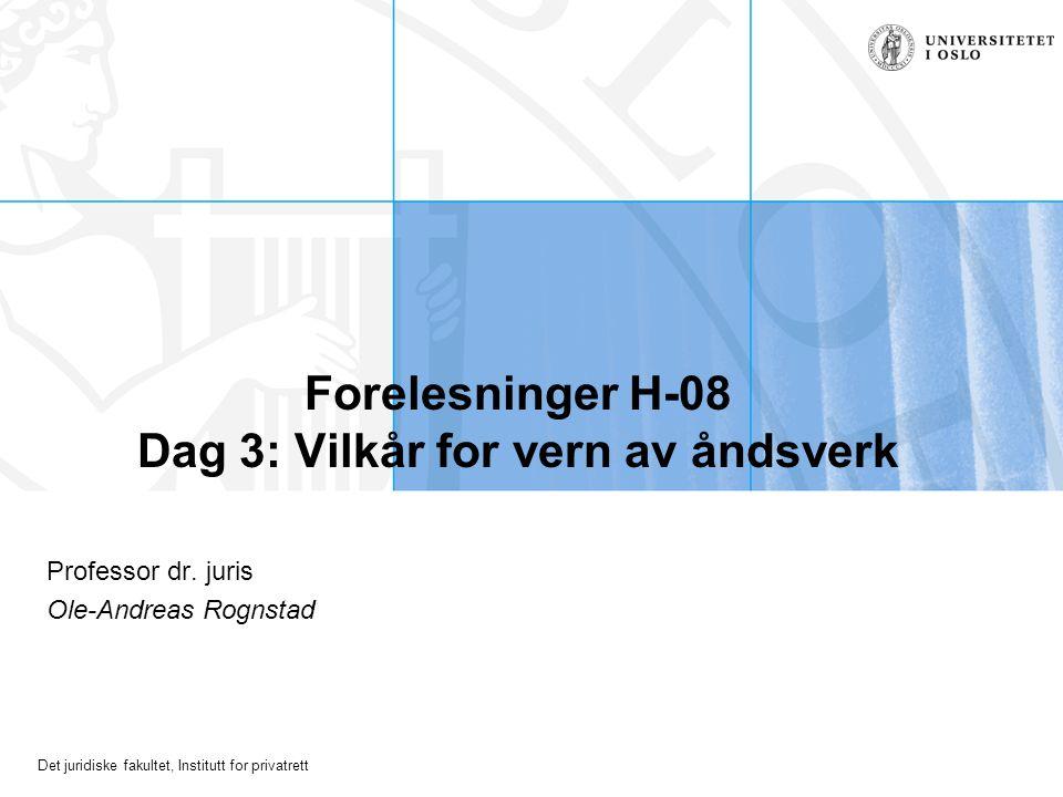 Forelesninger H-08 Dag 3: Vilkår for vern av åndsverk