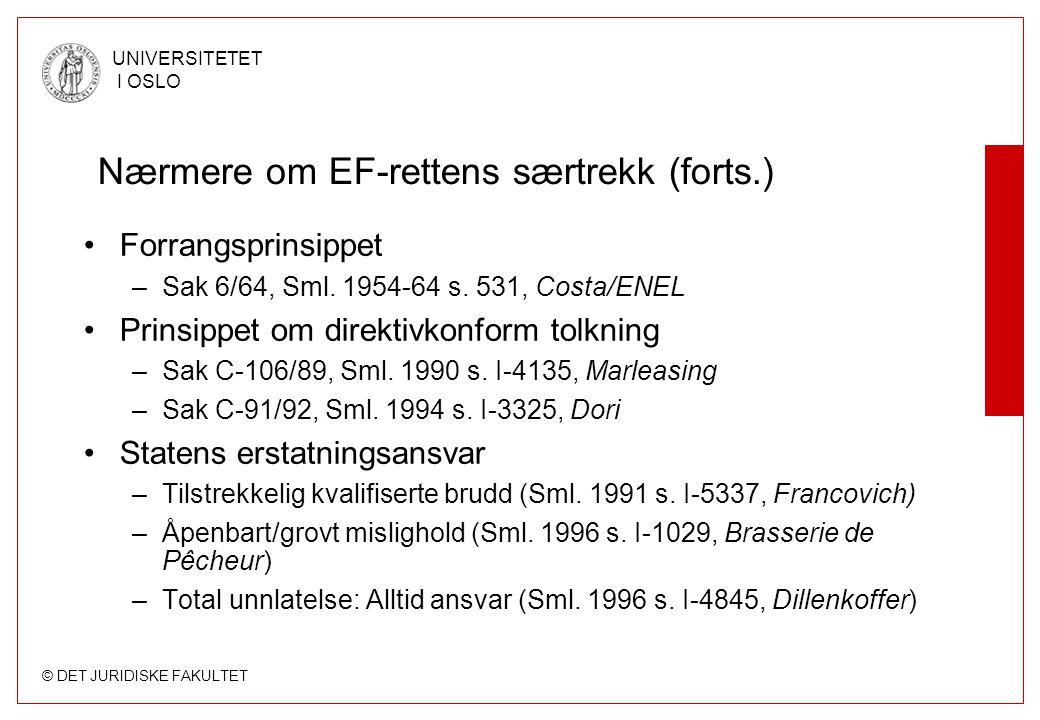 Nærmere om EF-rettens særtrekk (forts.)