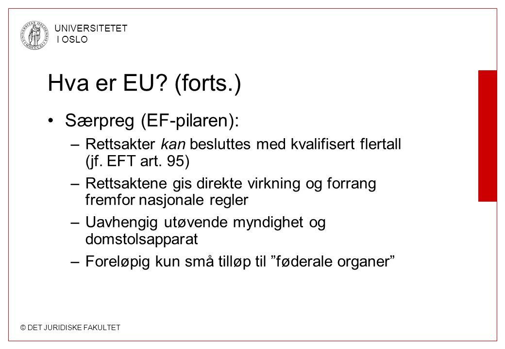 Hva er EU (forts.) Særpreg (EF-pilaren):