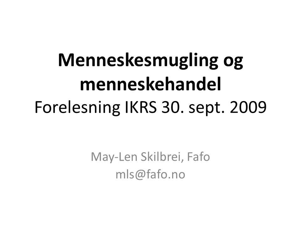 Menneskesmugling og menneskehandel Forelesning IKRS 30. sept. 2009