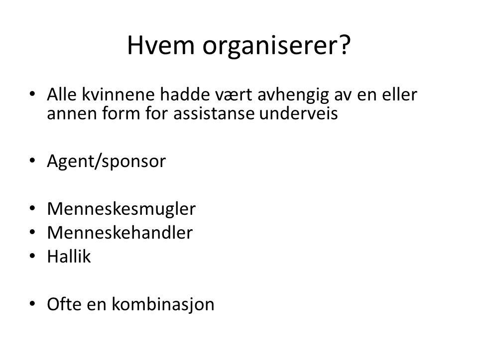 Hvem organiserer Alle kvinnene hadde vært avhengig av en eller annen form for assistanse underveis.