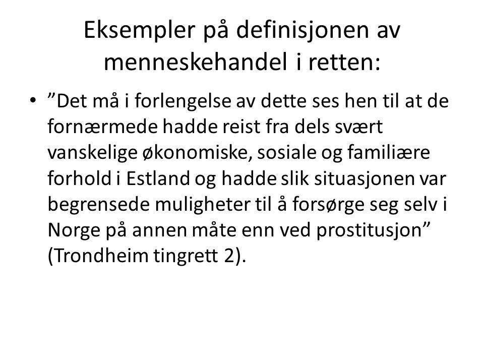 Eksempler på definisjonen av menneskehandel i retten: