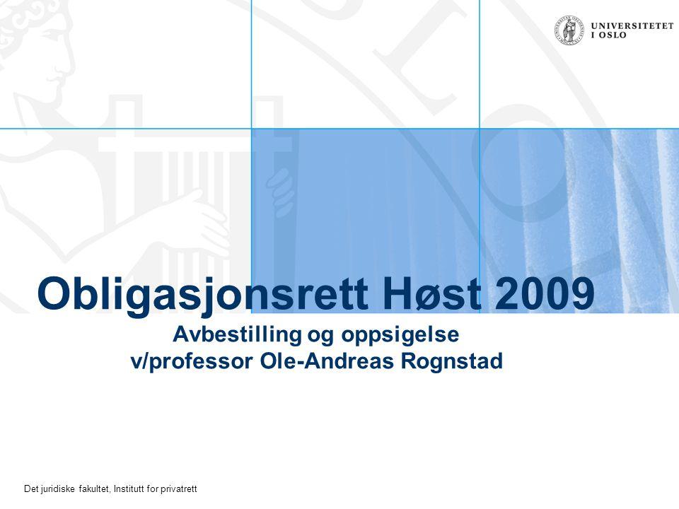 Obligasjonsrett Høst 2009 Avbestilling og oppsigelse v/professor Ole-Andreas Rognstad
