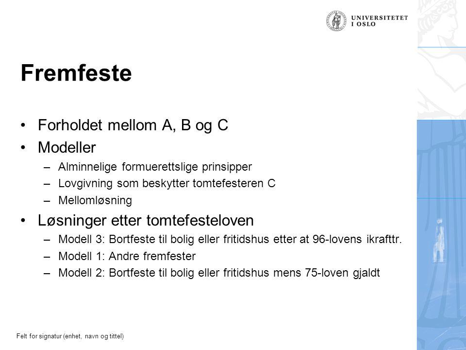 Fremfeste Forholdet mellom A, B og C Modeller