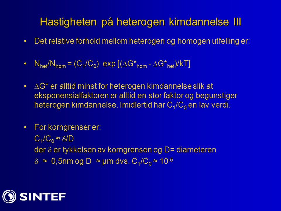 Hastigheten på heterogen kimdannelse III