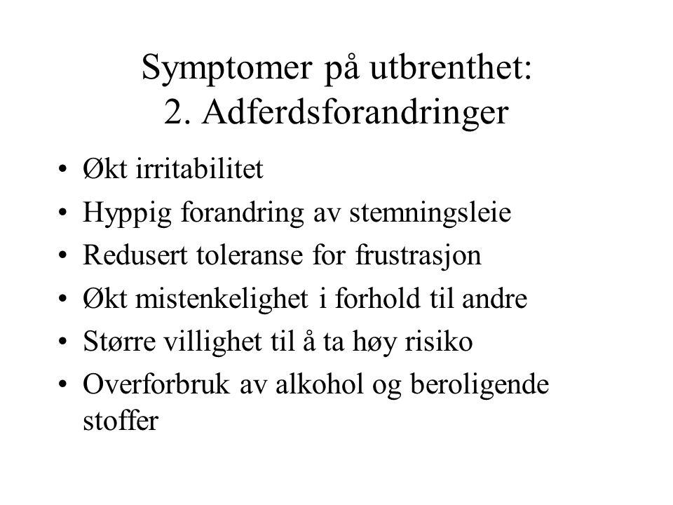 Symptomer på utbrenthet: 2. Adferdsforandringer