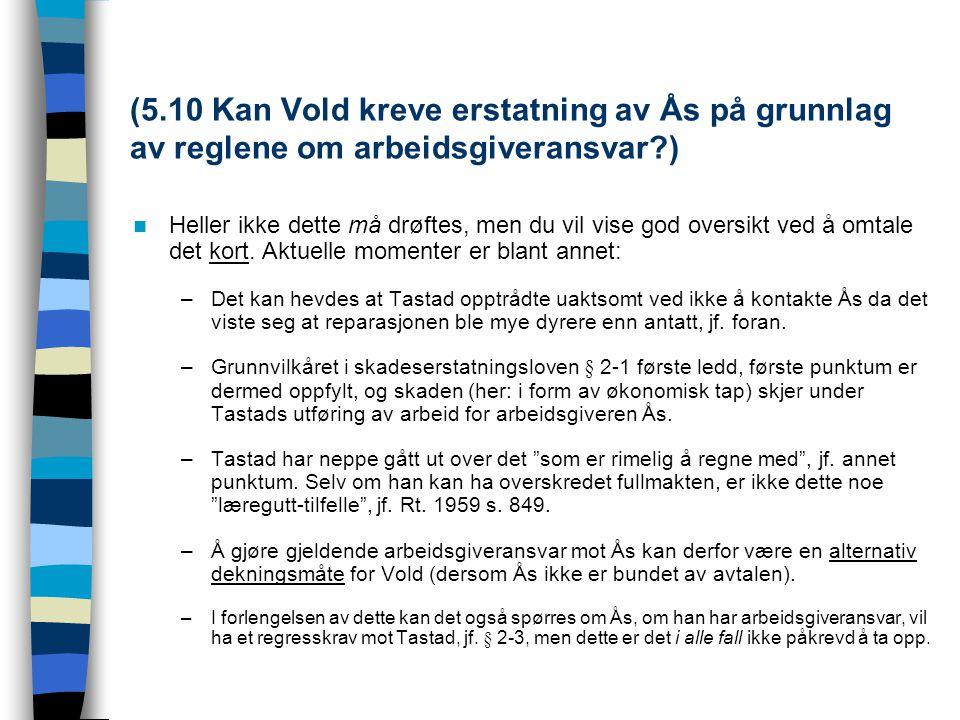 (5.10 Kan Vold kreve erstatning av Ås på grunnlag av reglene om arbeidsgiveransvar )