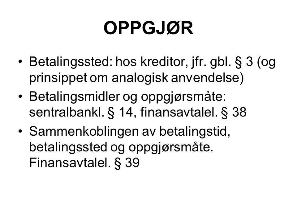 OPPGJØR Betalingssted: hos kreditor, jfr. gbl. § 3 (og prinsippet om analogisk anvendelse)