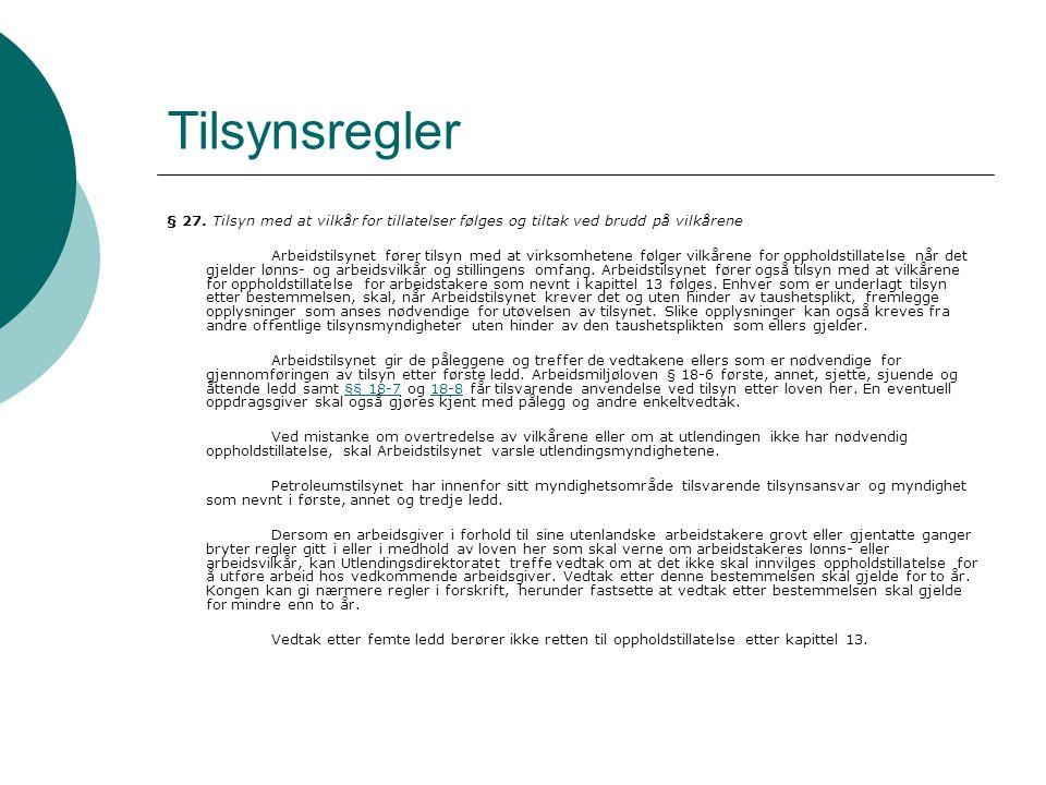 Tilsynsregler § 27. Tilsyn med at vilkår for tillatelser følges og tiltak ved brudd på vilkårene.