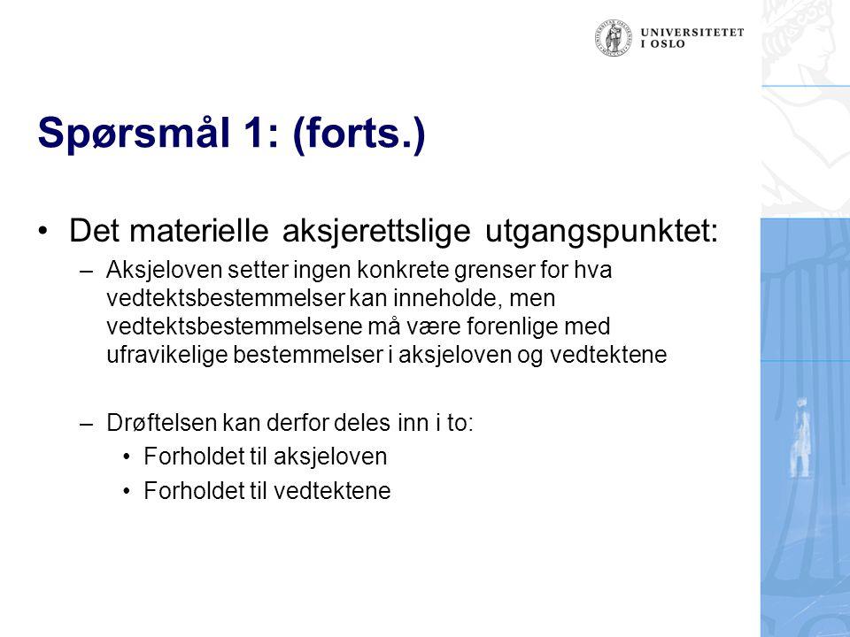 Spørsmål 1: (forts.) Det materielle aksjerettslige utgangspunktet: