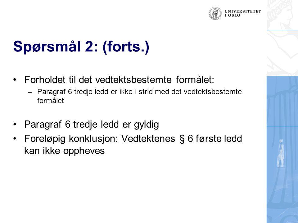 Spørsmål 2: (forts.) Forholdet til det vedtektsbestemte formålet:
