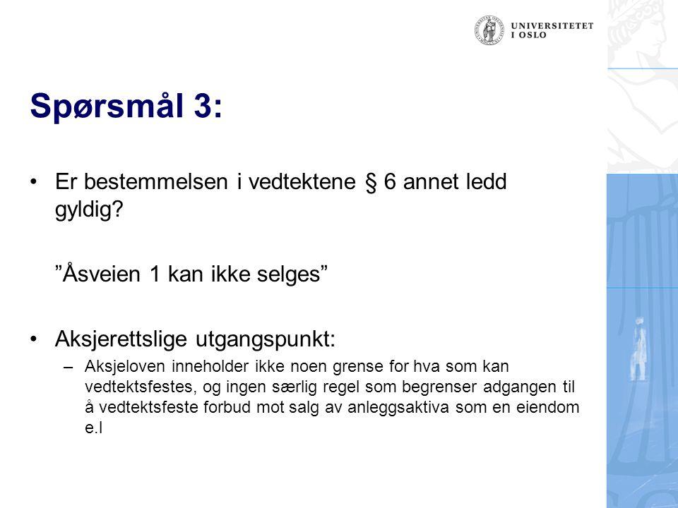 Spørsmål 3: Er bestemmelsen i vedtektene § 6 annet ledd gyldig