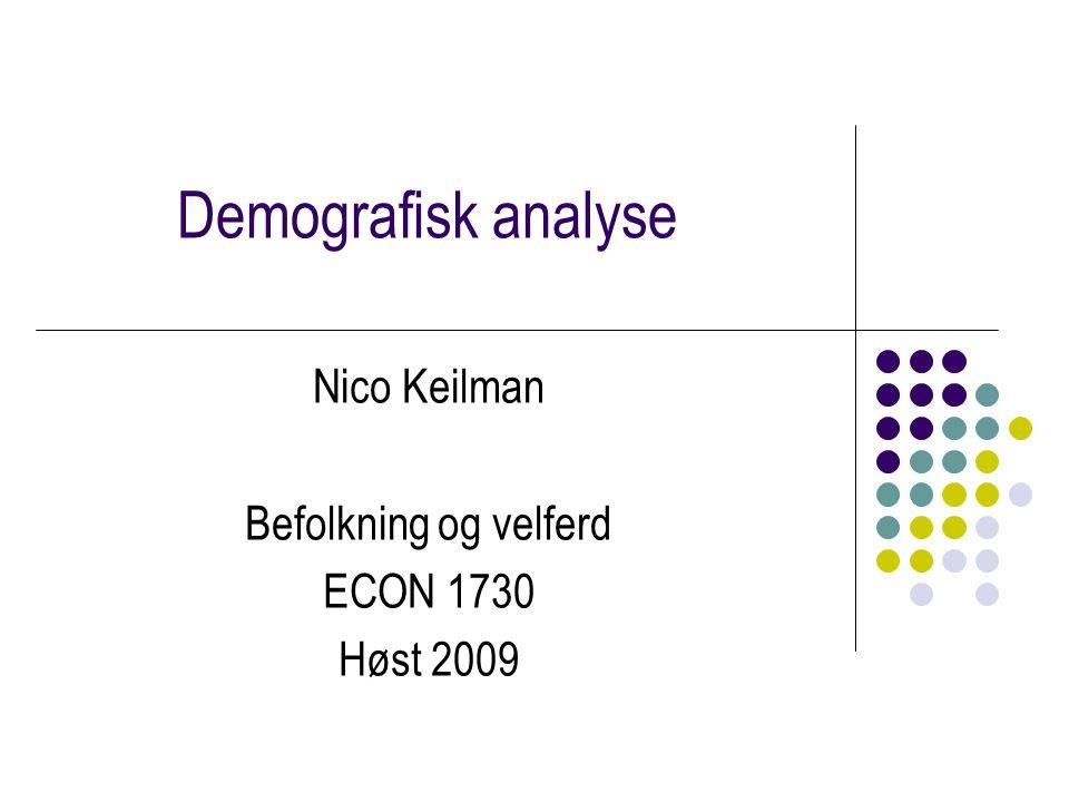 Nico Keilman Befolkning og velferd ECON 1730 Høst 2009