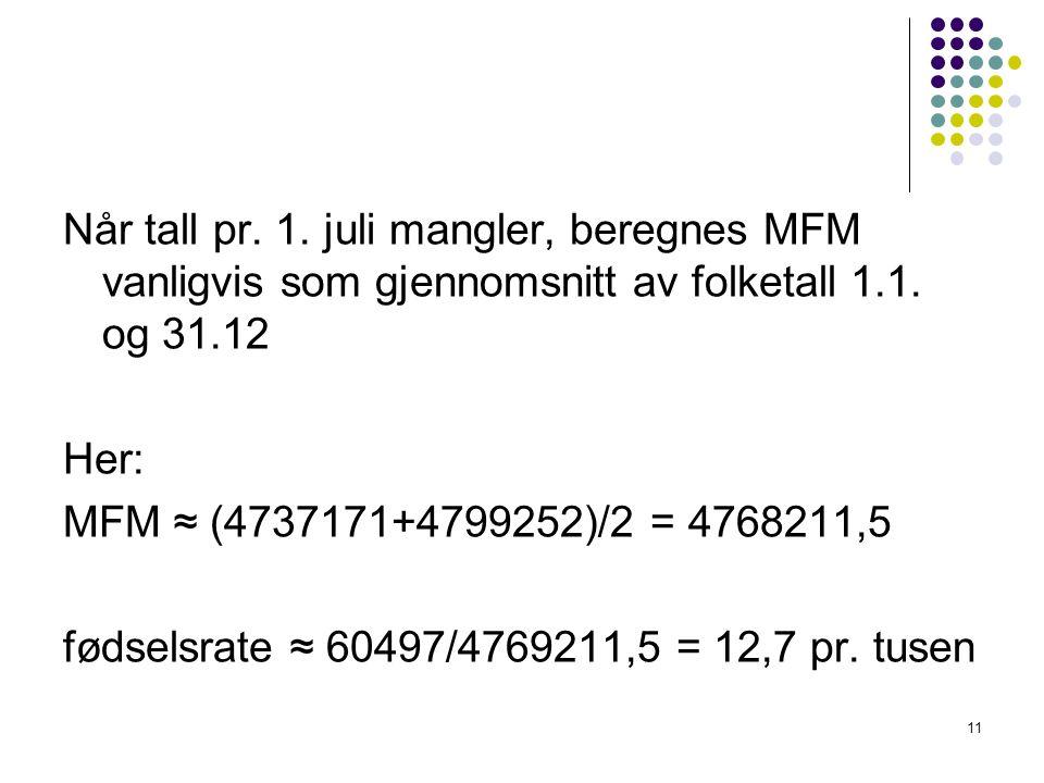 Når tall pr. 1. juli mangler, beregnes MFM vanligvis som gjennomsnitt av folketall 1.1. og 31.12