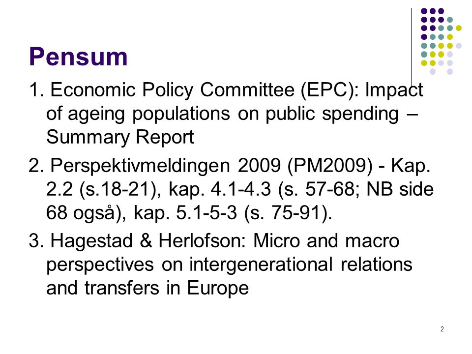 Pensum 1. Economic Policy Committee (EPC): Impact of ageing populations on public spending – Summary Report.