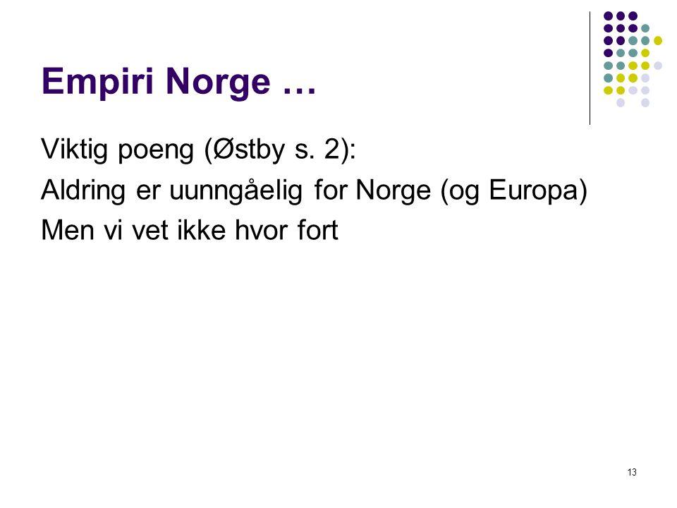 Empiri Norge … Viktig poeng (Østby s.