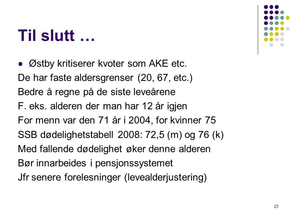 Til slutt … Østby kritiserer kvoter som AKE etc.