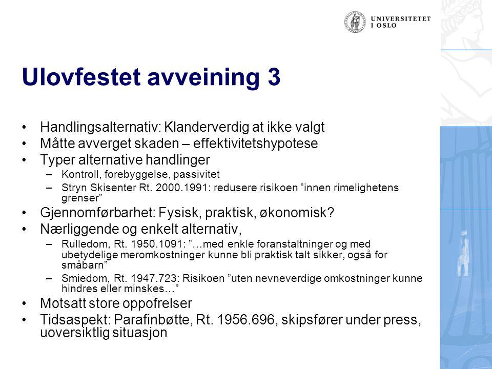 Ulovfestet avveining 3 Handlingsalternativ: Klanderverdig at ikke valgt. Måtte avverget skaden – effektivitetshypotese.