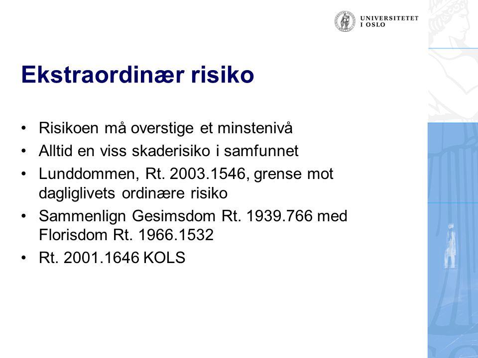 Ekstraordinær risiko Risikoen må overstige et minstenivå