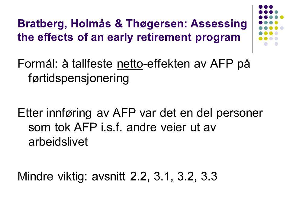Formål: å tallfeste netto-effekten av AFP på førtidspensjonering