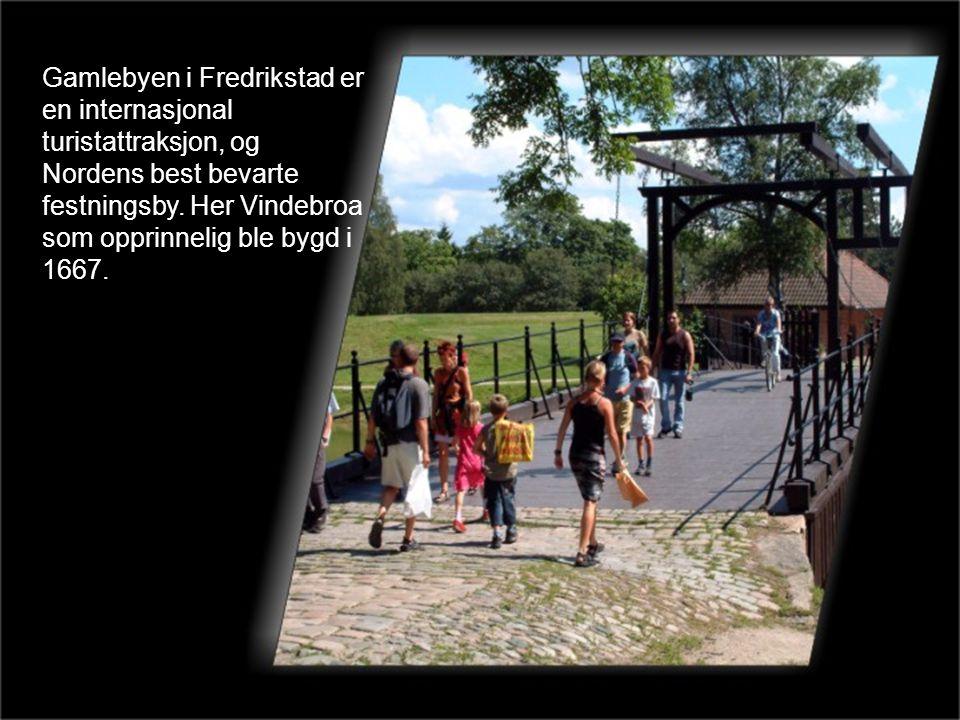 D Gamlebyen i Fredrikstad er en internasjonal turistattraksjon, og Nordens best bevarte festningsby.