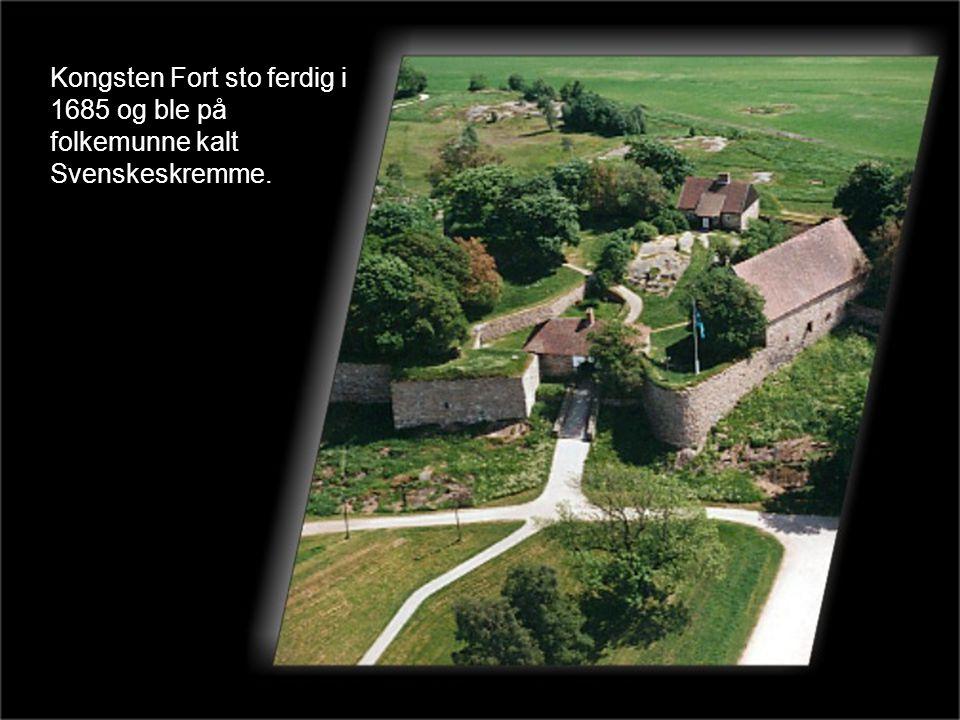 Kongsten Fort sto ferdig i 1685 og ble på folkemunne kalt Svenskeskremme.